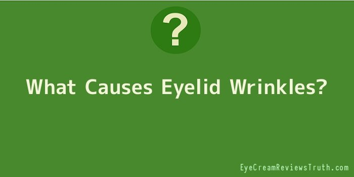 What Causes Eyelid Wrinkles